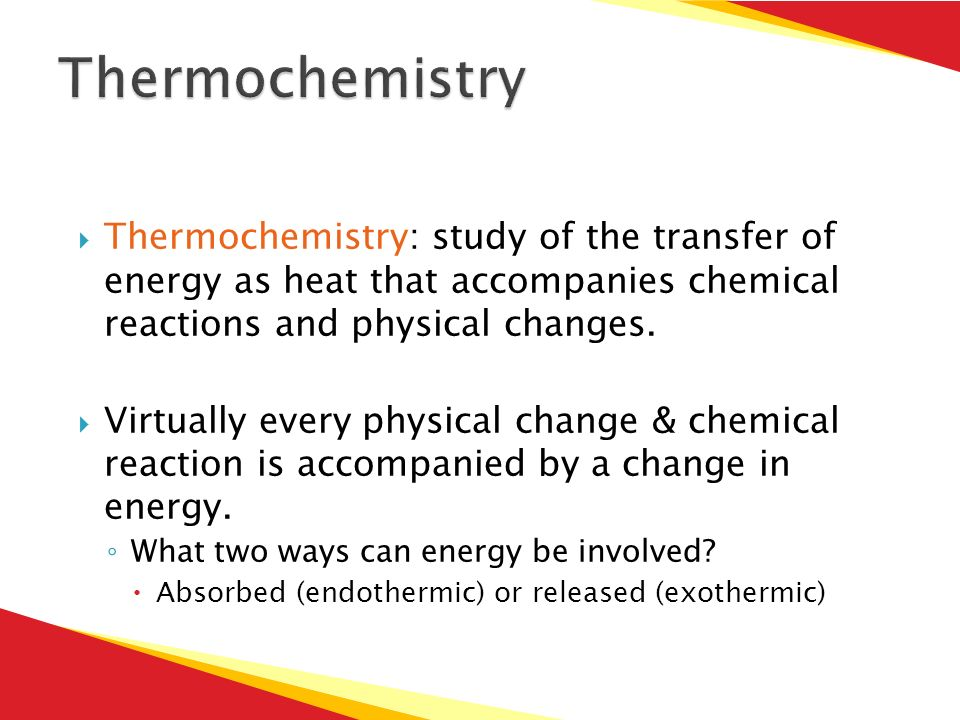 thermochemistry energy and heat Thermochemistry is used to calculate the amount of energy required to change from state to state explanation: for example, if you need to change from solid water to liquid, there is a constant known as heat of sublimation (specific heat), which has been experimentally determined.