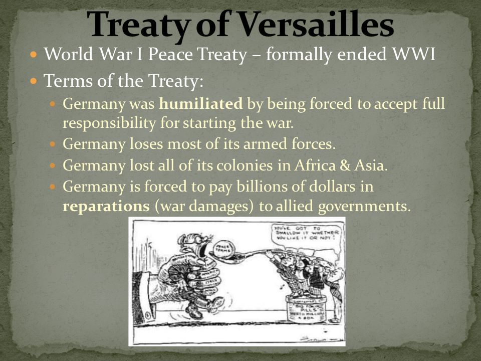the end of world war i and the treaty of versailles How did the treaty of versaille cause world war 2 towards the end of world war i and during the the treaty of versailles caused world war 2 by creating.
