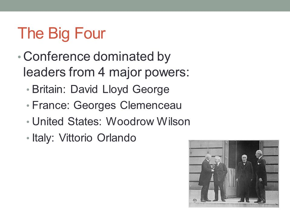 The Big Four Conference dominated by leaders from 4 major powers: