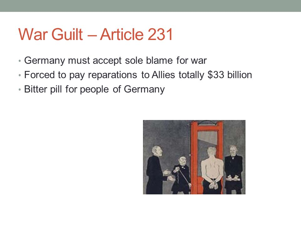 War Guilt – Article 231 Germany must accept sole blame for war