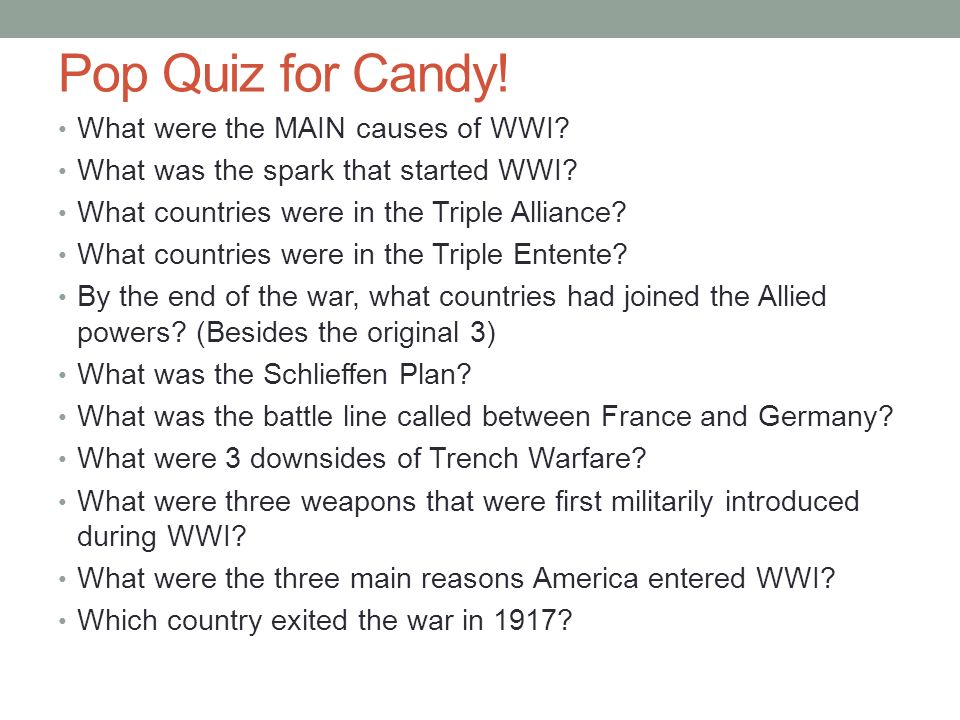 Pop Quiz for Candy! What were the MAIN causes of WWI