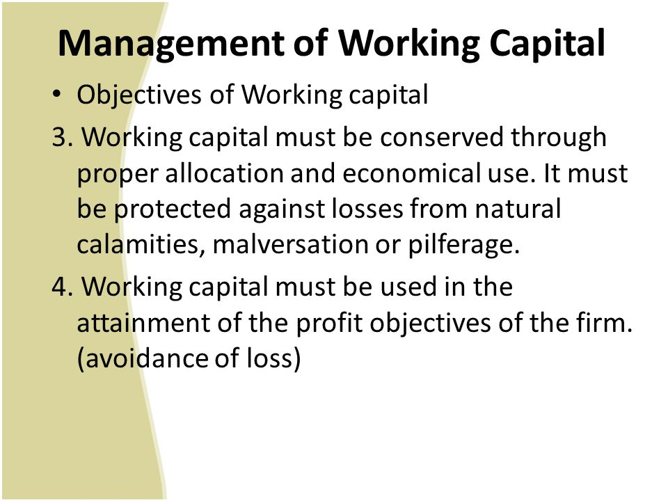 managing working capital Managing working capital in a way that improves the availability of cash within a  company is perhaps more important than ever, in light of the difficulties many.