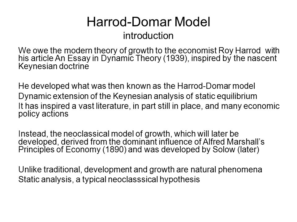 an essay in dynamic theory harrod 1939 In 1939 and evsey domar in 1946 the harrod-domar model was the precursor to the exogenous growth model  roy f harrod, 'an essay in dynamic theory' (1939.