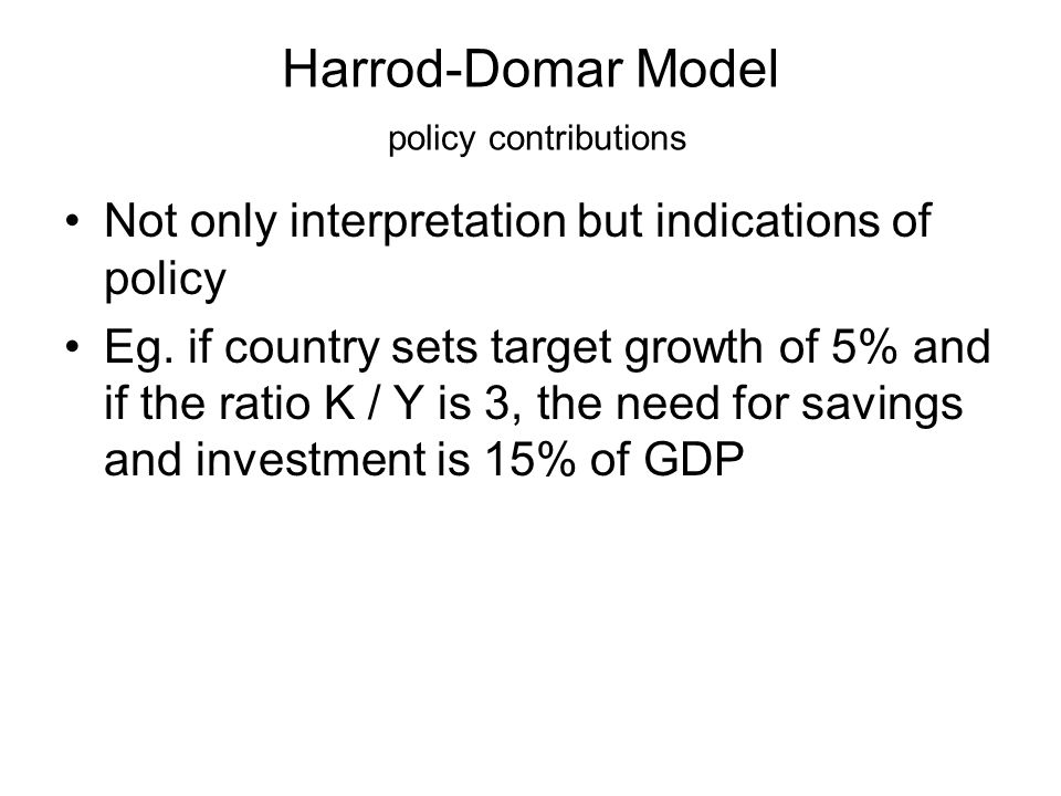 an introduction to the harrod domar model Review on growth models uploaded by  (concurrently with evsey domar) introduced the harrod-domar model of growth (harrod in 1939, domar in 1946) a harrod.