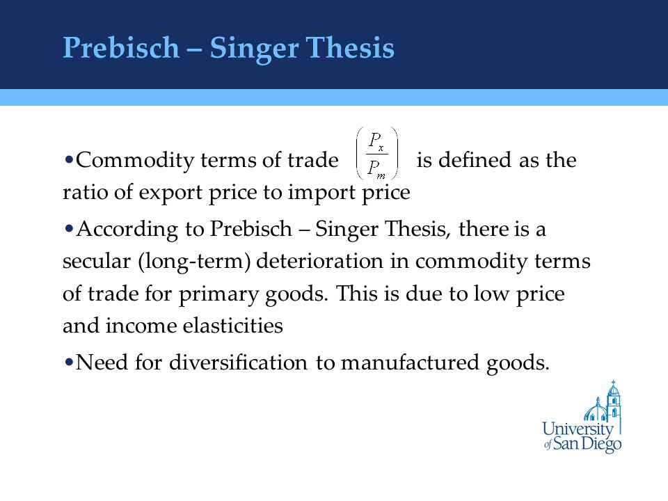 "prebish thesis Sobre todo el capítulo production and international trade of commodities nos muestran que ""today the prebisch-singer thesis about the de raúl prebish y."