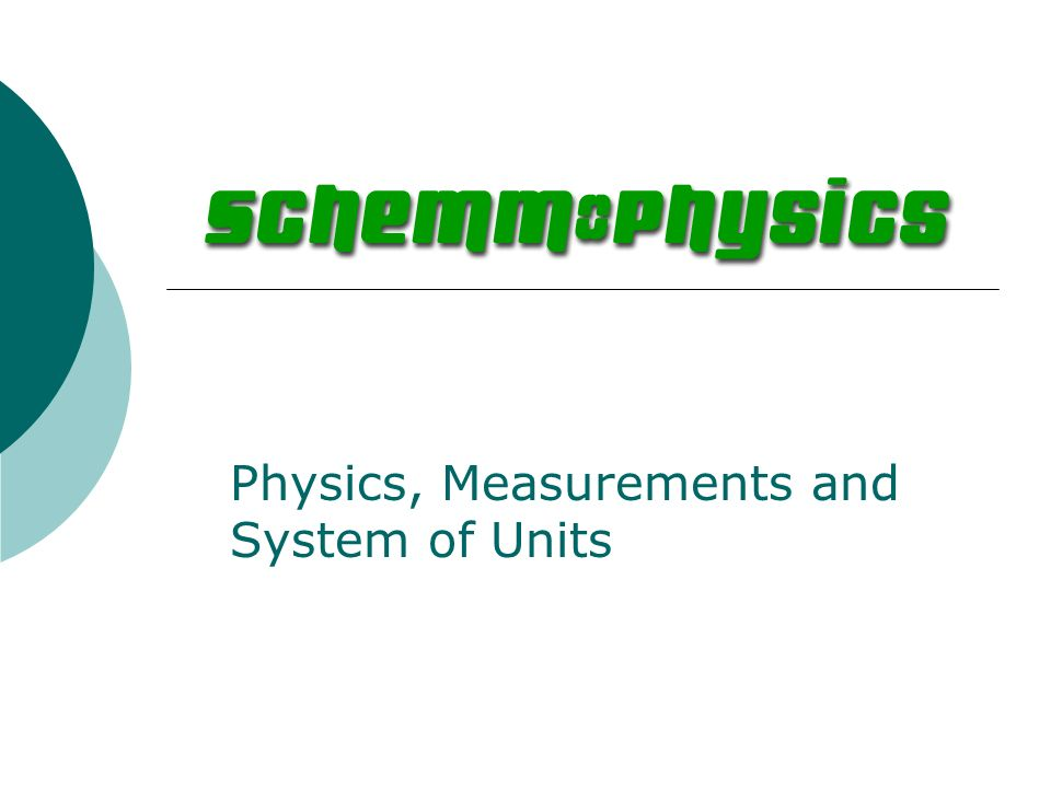 Physics, Measurements and System of Units