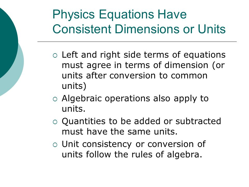 Physics Equations Have Consistent Dimensions or Units