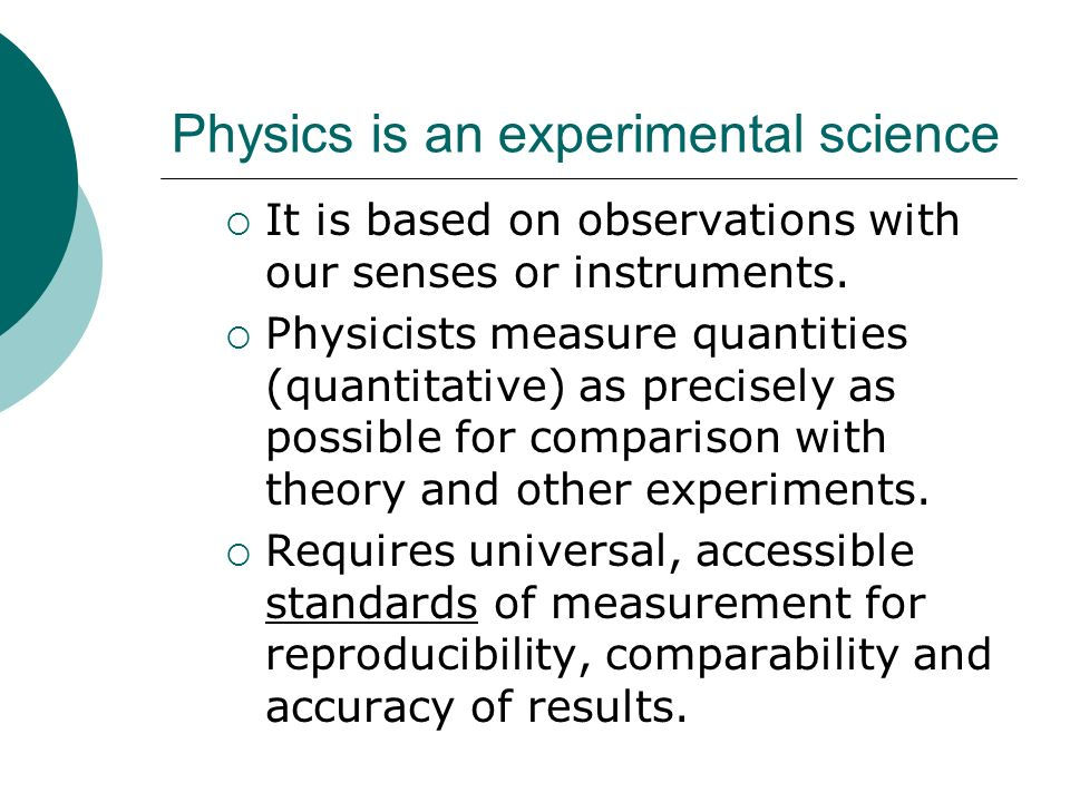 Physics is an experimental science