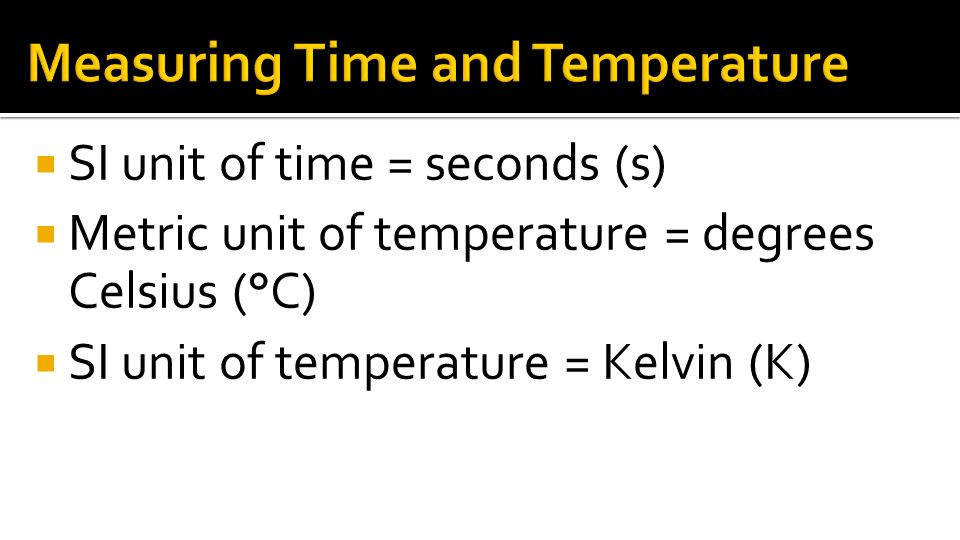 Measuring Time and Temperature