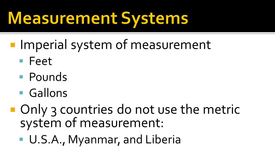 Measurement Systems Imperial system of measurement