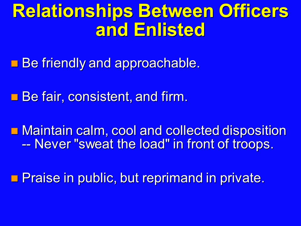 dating between officers and enlisted (2) dating, shared living accommodations other than those directed by operational requirements, and intimate or sexual relationships between officers and enlisted personnel, or ncos and junior enlisted soldiers this prohibition does not apply to the following:  (b) situations in which a relationship that.