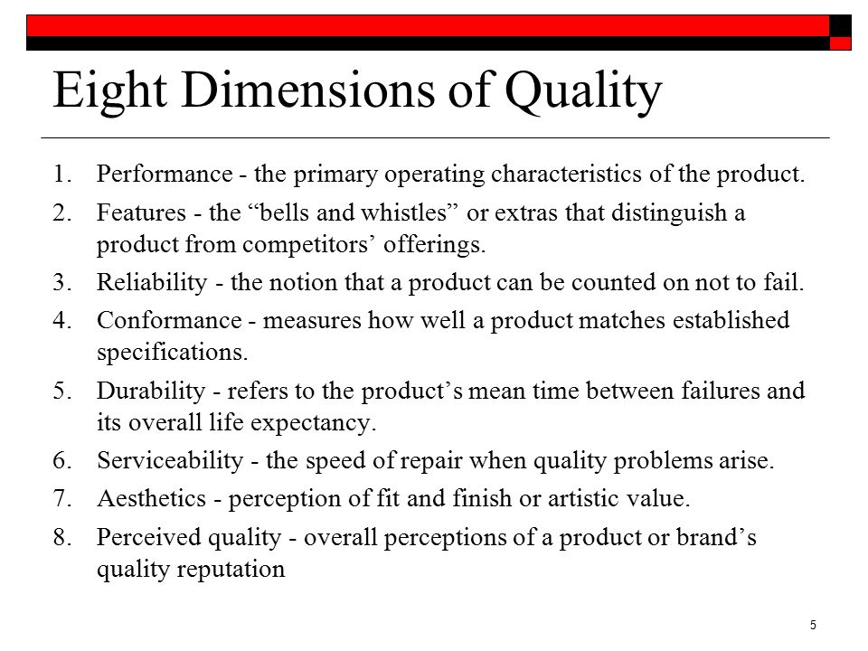 six dimensions of quality The notion of 'dimensions of quality' were popularised by the us institute of  medicine in  the usual six dimensions of quality are: safety, effectiveness.