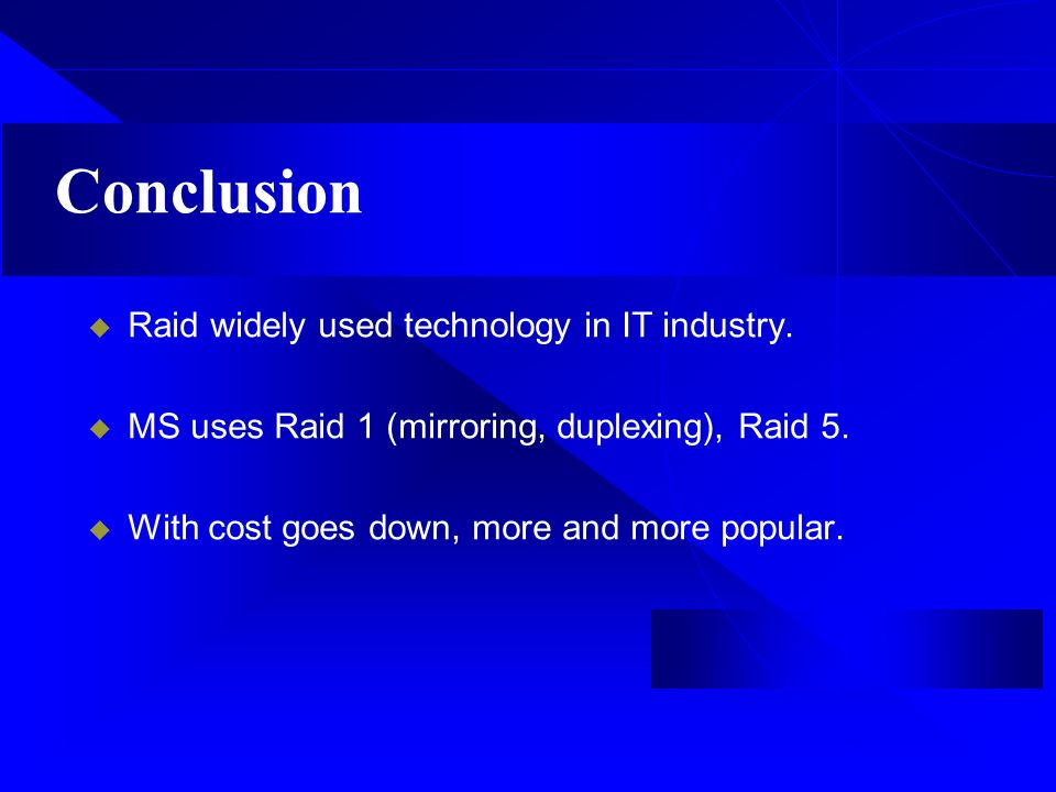 Conclusion Raid Widely Used Technology In It Industry