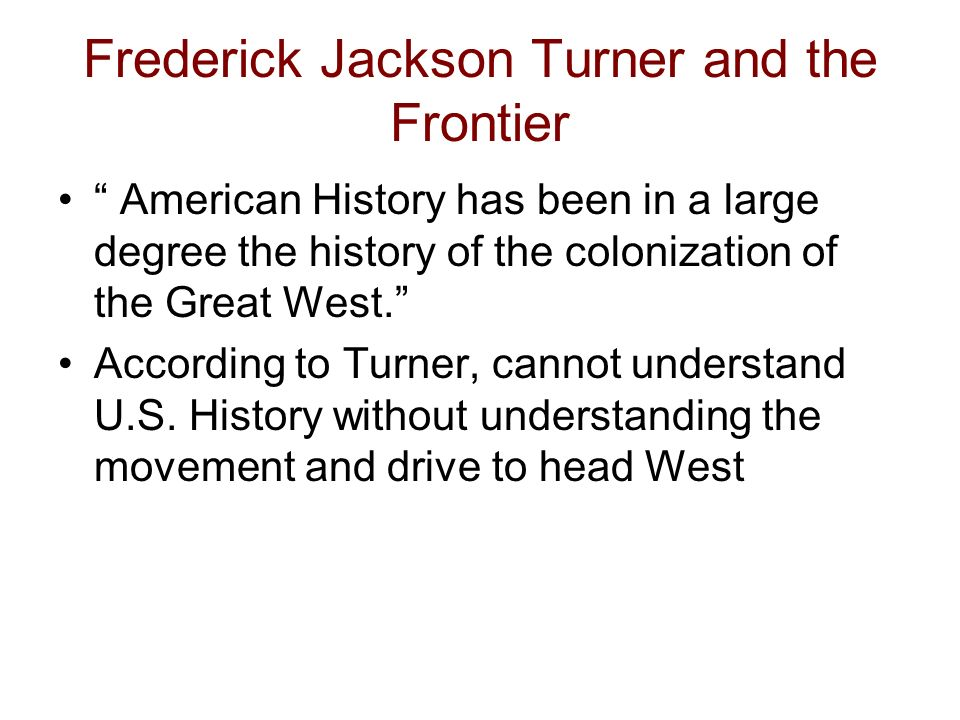 frederick jackson turner thesis agree or disagree Start studying apush imperialism quiz learn frederick jackson turner was an american historian in the early the frontier thesis or turner thesis.