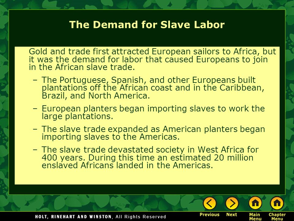 the demand for african slaves labor The atlantic slave trade between africa and the americas was caused by the enormous demand for labor in the plantations of the america and africa's already extant slave markets it took little time for the demand to outstrip the supply of slaves plantations in the americas were initially worked by .