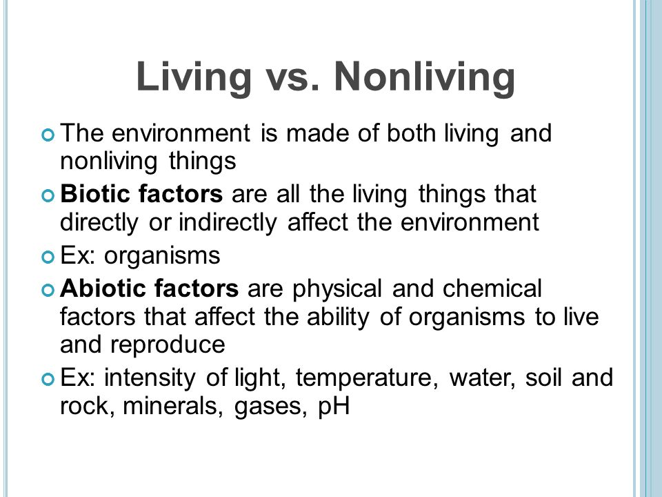 an experiment determining the impact of an organism on the abiotic environment There are many factors in the world like the soil conditions, weather, ph level etc that determine the type of life surviving in that area these non-living components are abiotic factors and how they effect living organisms will be explained in this article.