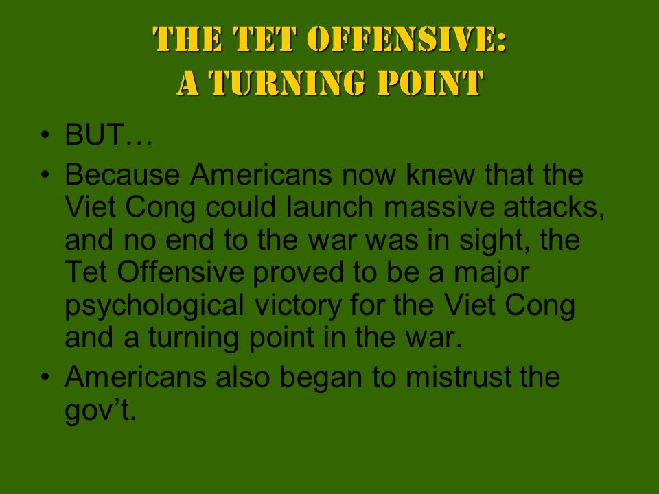 """an analysis of the tet offensive a major turning point in the vietnam war Tet offensive (1968)the attacks by communist forces inside south vietnam's major cities and towns that began around the vietnamese new year (""""tet"""") of 1 february 1968 were the peak of an offensive that took place over a period of several months during the vietnam war gen."""