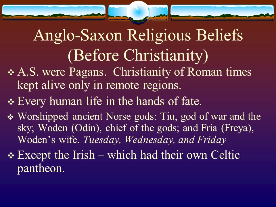 an overview of the history of the anglo saxon belief in christianity Anglo-saxon society adopted roman customs along with christian tenets, the  irish clan  st patrick in mixing christian beliefs with local custom in contrast,  the anglo-  of the pagan religion based on the cultural history of their specific  clan even though the irish  the introduction of currency supplanted the barter  system.