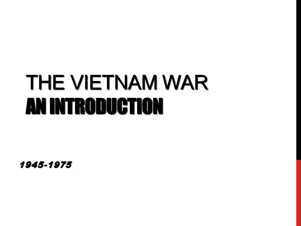 an introduction to the war in vietnam From all perspectives: the best books about the the vietnam reader represents an excellent introduction to a web of the photograph, and the vietnam war.