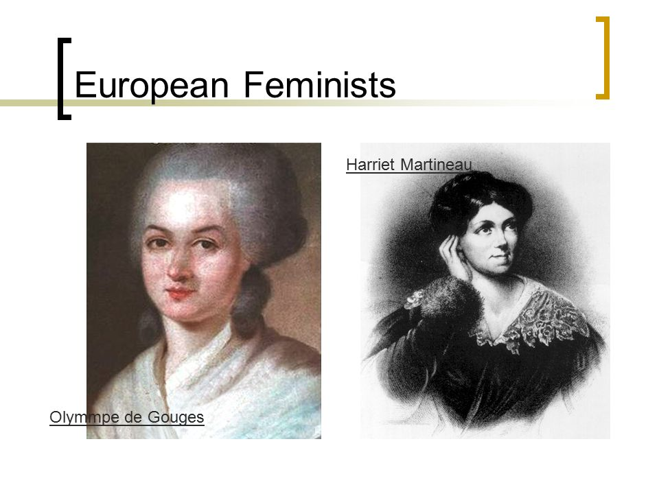 European Feminists Harriet Martineau Olymmpe de Gouges