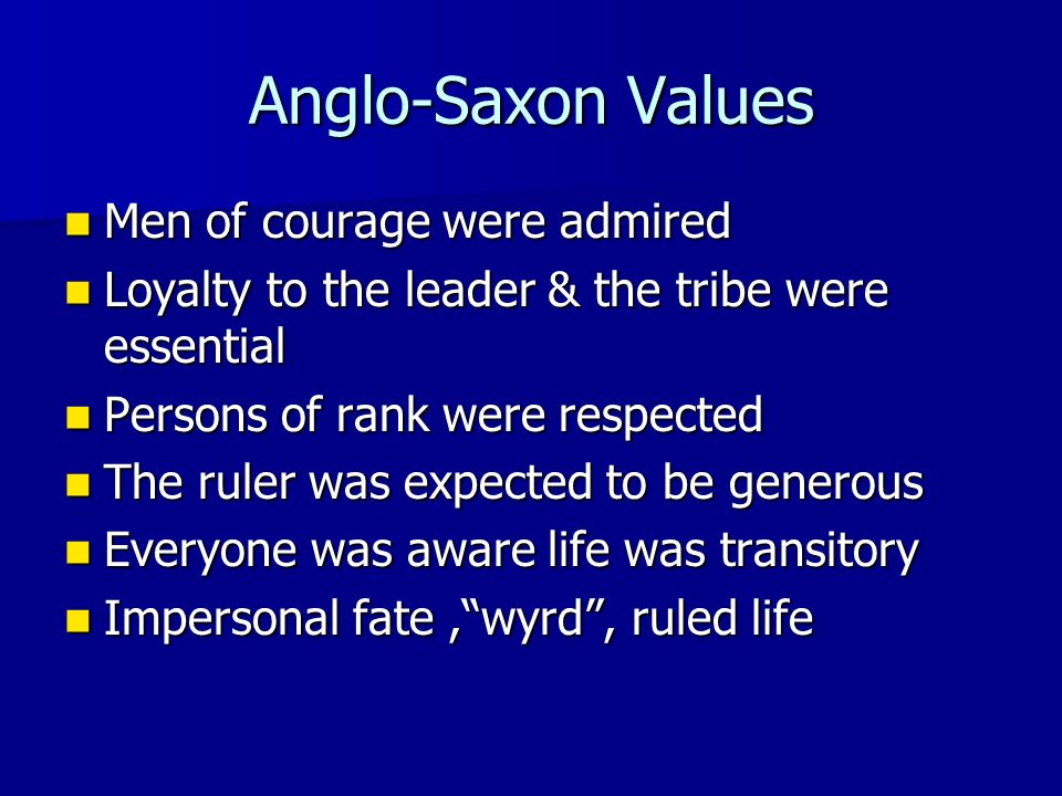 beowulf and the anglo saxon values The heroic age issue 3 summer heroic values in the poem combine with a and continuing down virtually to the end of the anglo-saxon period but beowulf does.