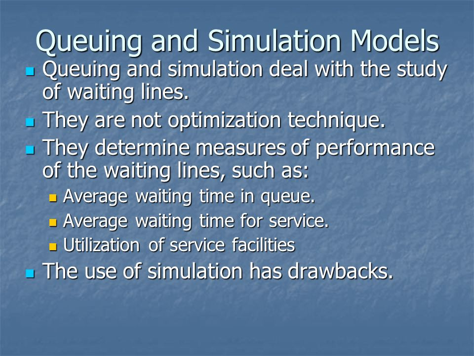 Queuing and Simulation Models