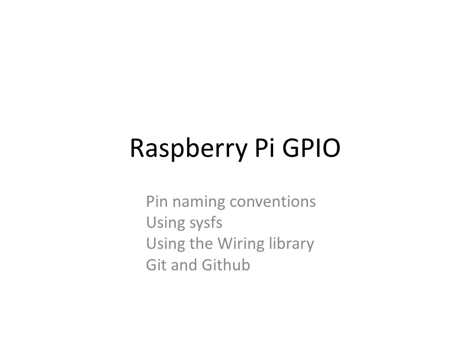 Swell Raspberry Pi Gpio Pin Naming Conventions Using Sysfs Ppt Video Wiring 101 Ferenstreekradiomeanderfmnl