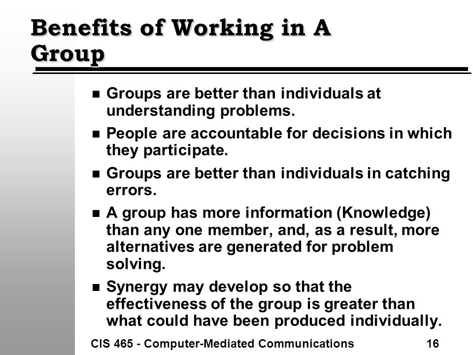 """the benefits of working in groups The benefit of groups and what is a therapeutic reflection by the person """"working in group"""" and by the group members is another added benefit to therapeutic."""