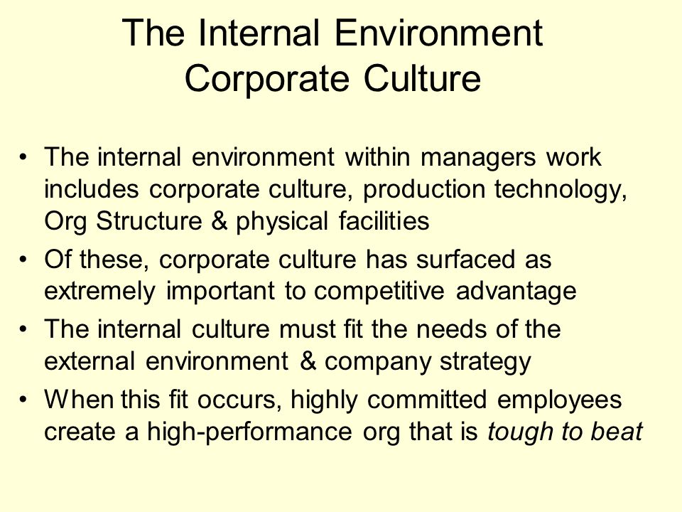 the internal and external environments of corporations Strategy formulation and assessment of the internal and external environments  strategic management is a process of appraising the corporation as a whole, taking .