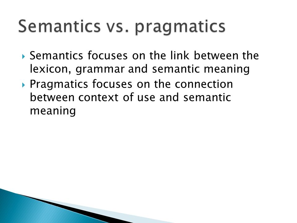 Semantics vs. pragmatics