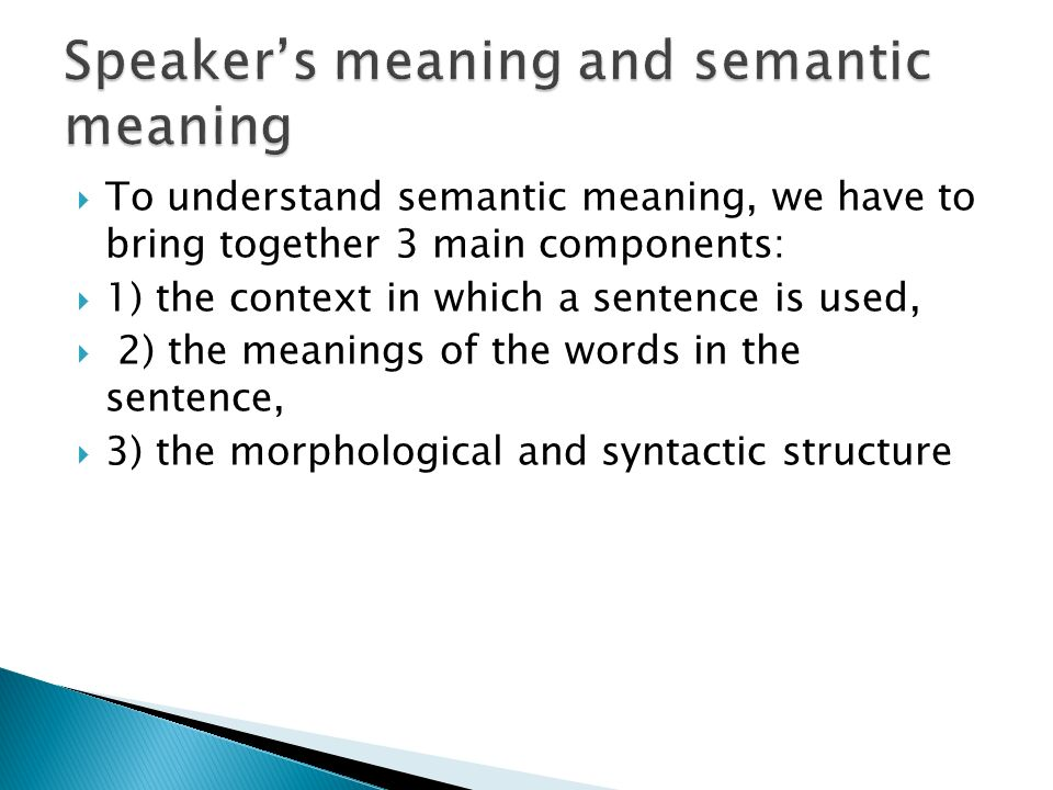 Speaker's meaning and semantic meaning