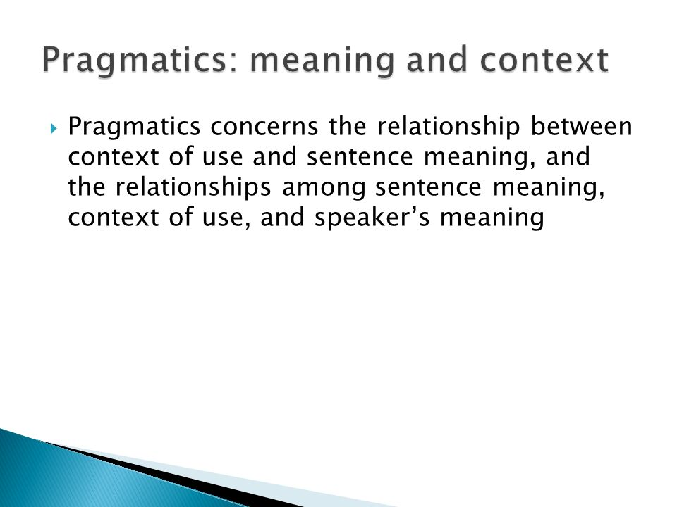 Pragmatics: meaning and context
