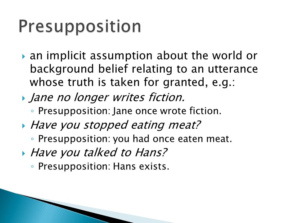 presupposition in semantics essay Semantics and theories of semantics essay presupposition is the previously known meaning which is implied in the sentence while entailment is a logical.