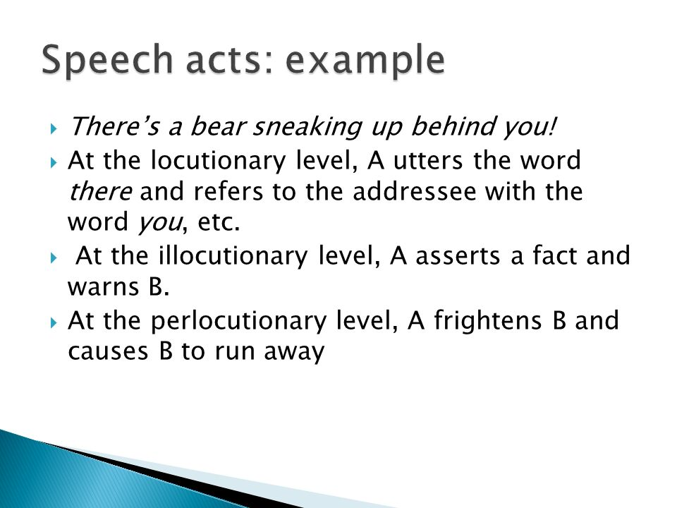 Speech acts: example There's a bear sneaking up behind you!