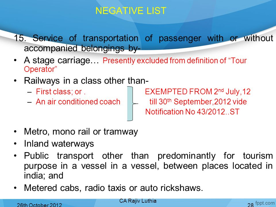 Sunday, 8th April,2012 NEGATIVE LIST. 15. Service of transportation of passenger with or without accompanied belongings by-