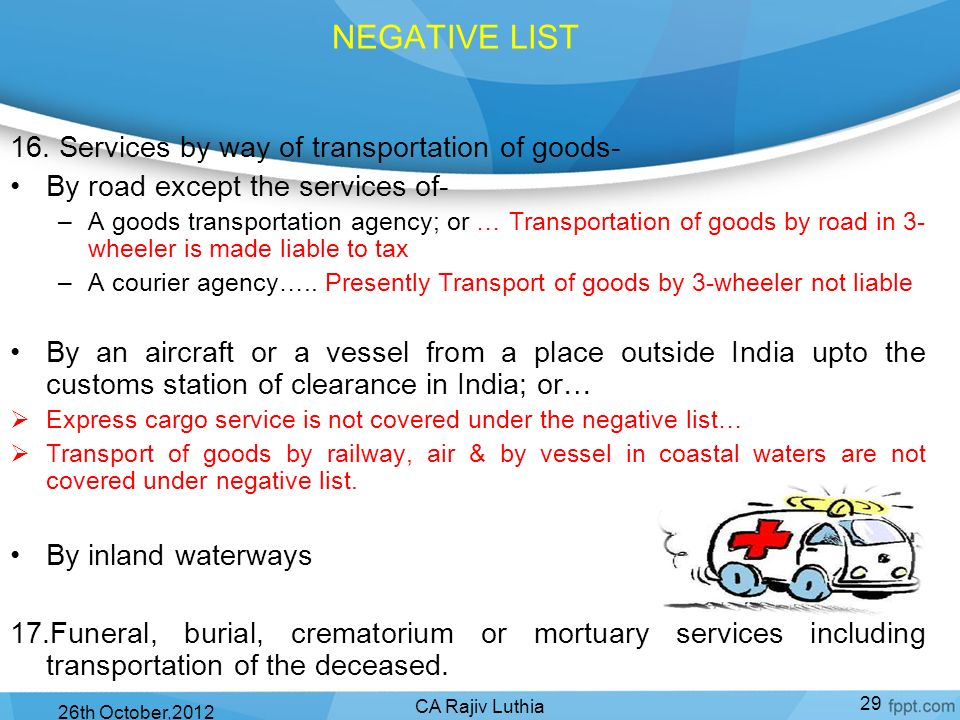 NEGATIVE LIST 16. Services by way of transportation of goods-