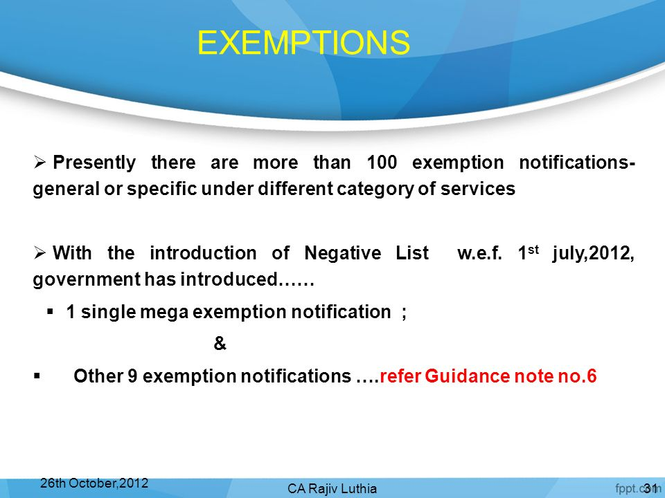 EXEMPTIONS Presently there are more than 100 exemption notifications- general or specific under different category of services.