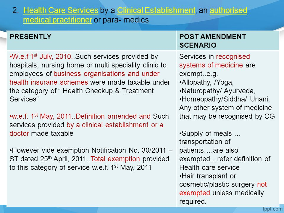 2. Health Care Services by a Clinical Establishment, an authorised medical practitioner or para- medics