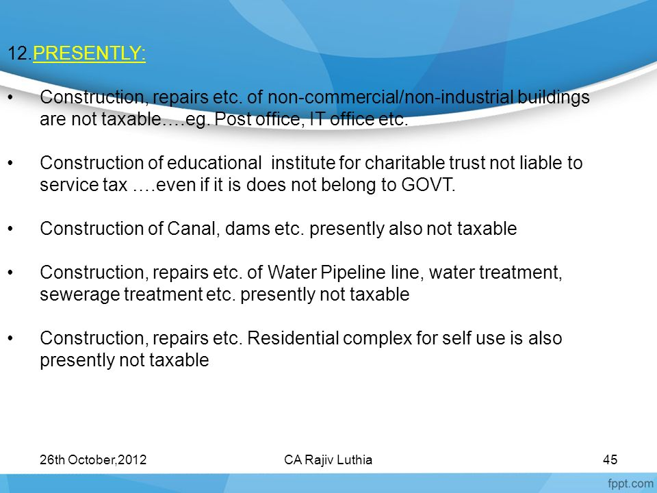 Construction of Canal, dams etc. presently also not taxable