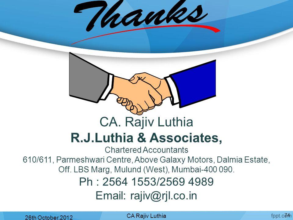 CA. Rajiv Luthia R.J.Luthia & Associates, Ph : 2564 1553/2569 4989