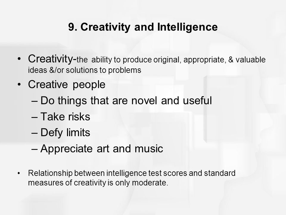 how are thinking intelligence and creativity related Intelligence and creativity are known to be correlated constructs suggesting that they share a common cognitive basis the present study assessed three specific executive abilities – updating, shifting, and inhibition – and examined their common and differential relations to fluid intelligence and creativity (ie, divergent thinking ability) within a latent variable model approach.