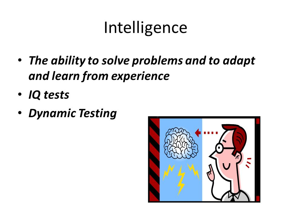 The ability to learn from experience, solve problems, and ...