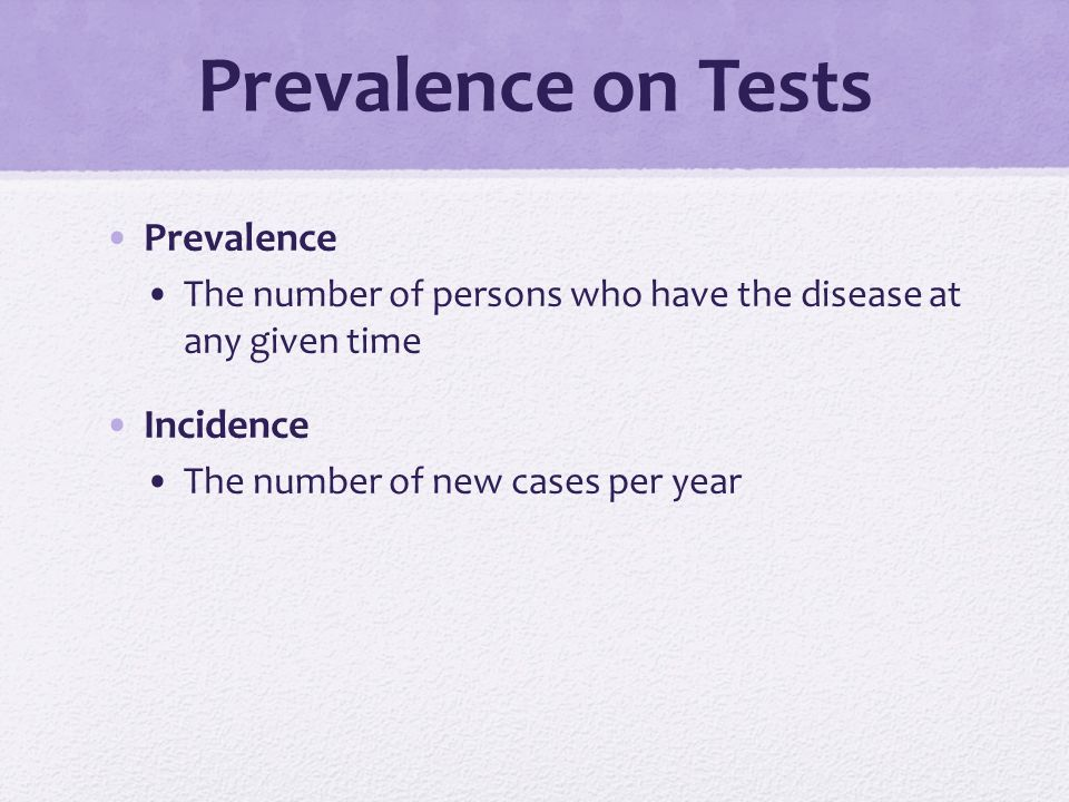 Prevalence on Tests Prevalence Incidence
