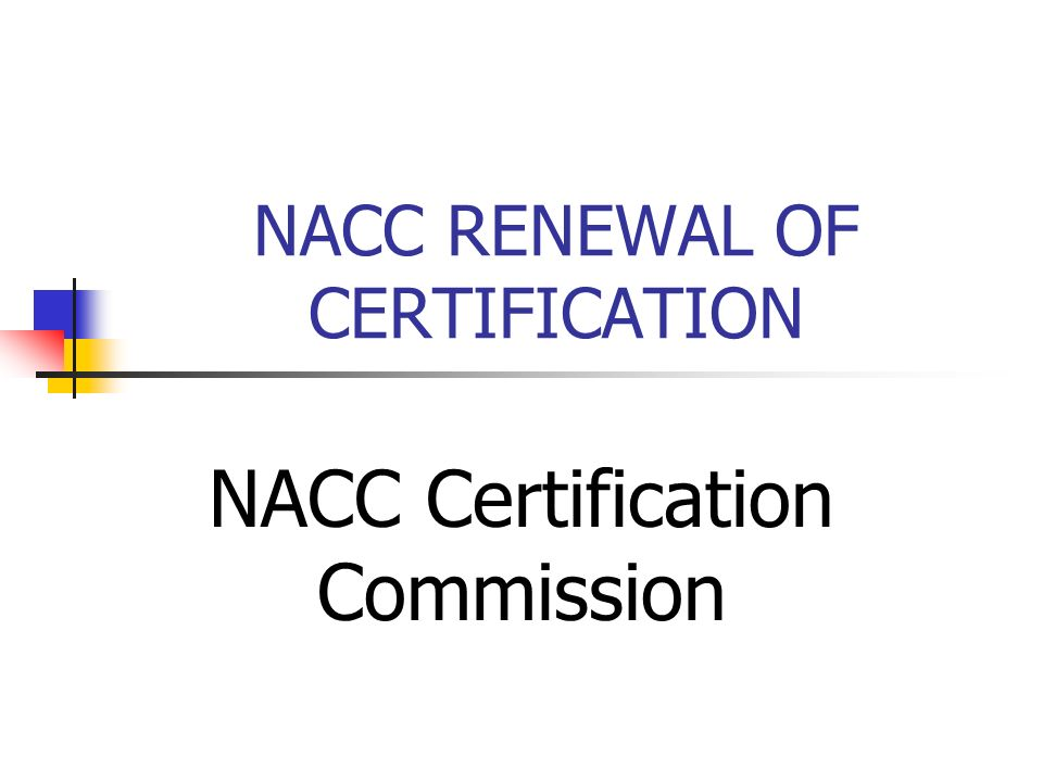 Nacc Renewal Of Certification Ppt Video Online Download