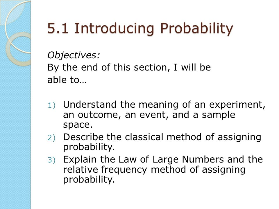 Overview 5.1 Introducing Probability 5.2 Combining Events - ppt ...