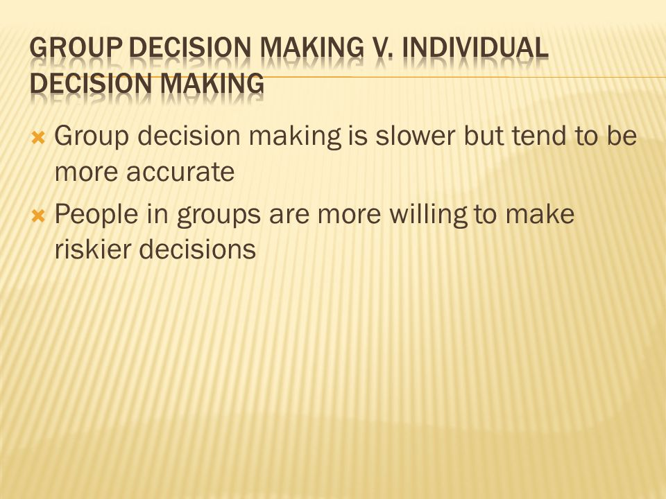 Group decision making v. individual decision making
