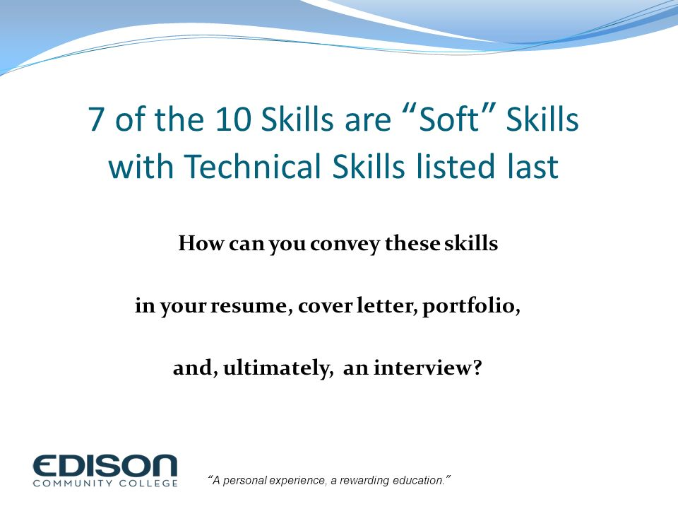 7 of the 10 skills are soft skills with technical skills listed last
