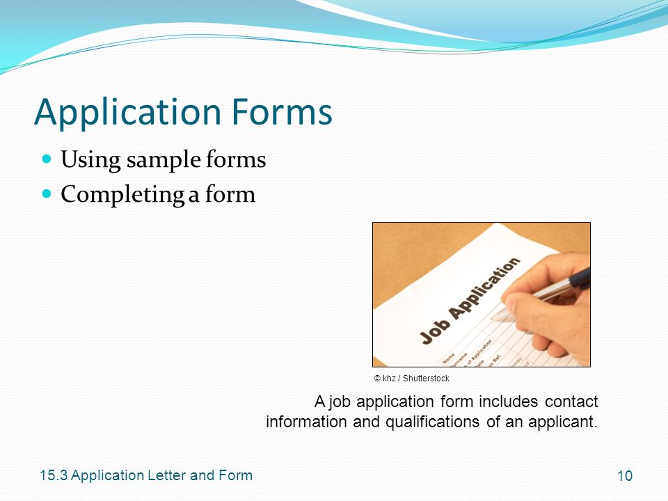 Application Forms Using sample forms Completing a form