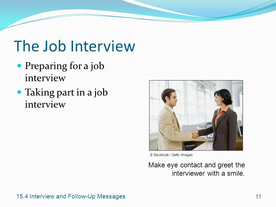 The Job Interview Preparing for a job interview