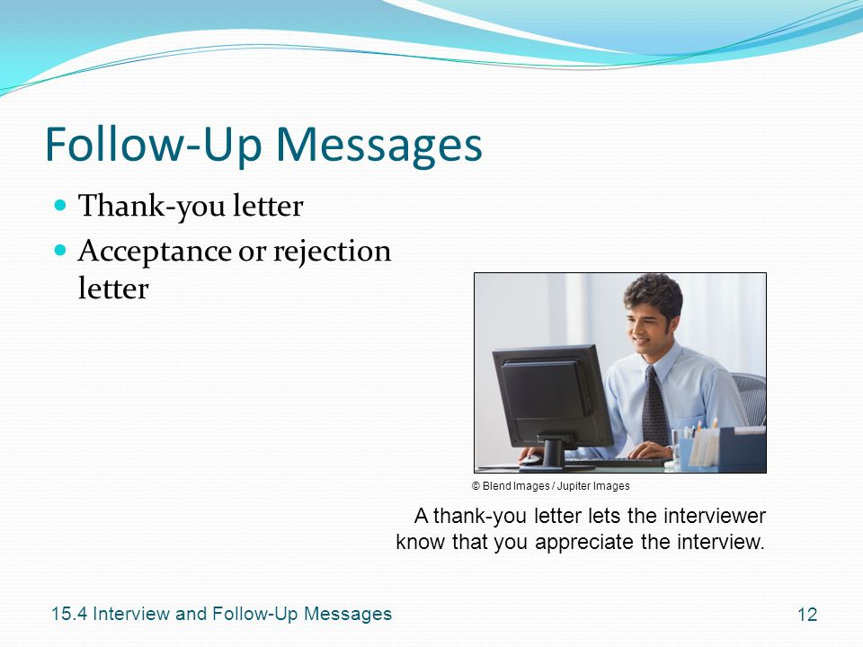 Follow-Up Messages Thank-you letter Acceptance or rejection letter